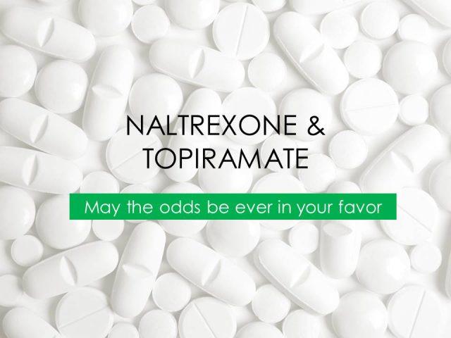 NALTREXONE & TOPIRAMATE